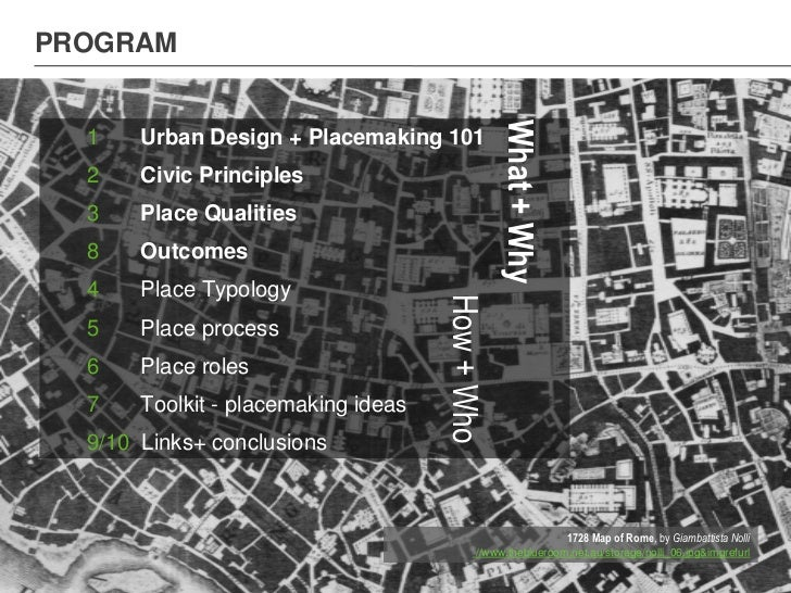 PROGRAM                                                 What + Why  1    Urban Design + Placemaking 101  2    Civic Princi...