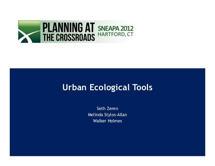 Urban Ecological Tools          Seth Zeren      Melinda Stylos-Allan        Walker Holmes