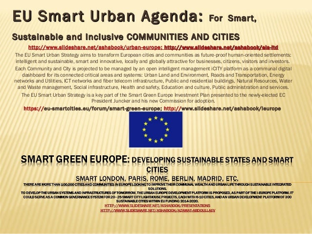 EU Smart Urban Agenda:EU Smart Urban Agenda: ForFor Smart,Smart, Sustainable and Inclusive COMMUNITIES AND CITIESSustainab...