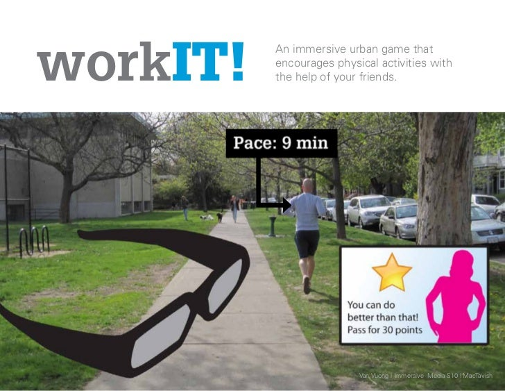 workIT!          An immersive urban game that          encourages physical activities with          the help of your frien...