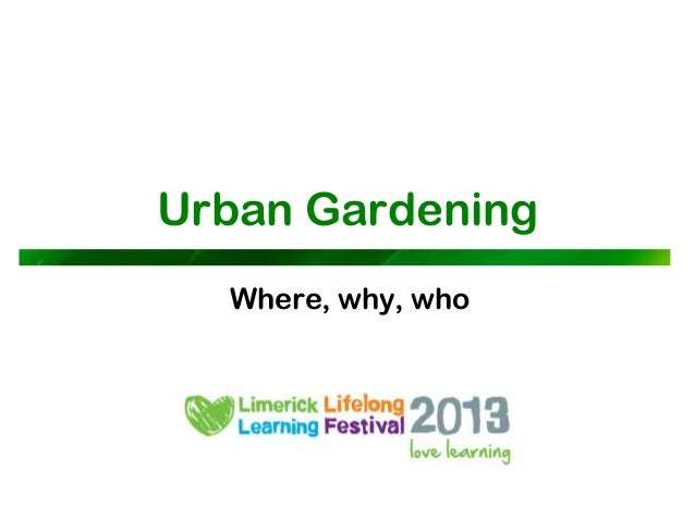 Urban Gardening  Where, why, who