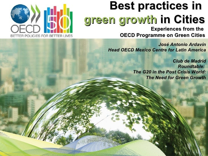 Best practices ingreen growth in Cities                  Experiences from the        OECD Programme on Green Cities       ...
