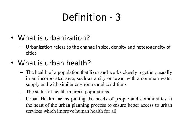 essay on urbanization and health Impacts of unplanned urbanization and health is another major by unplanned urbanization the following part of the essay discusses on detail.
