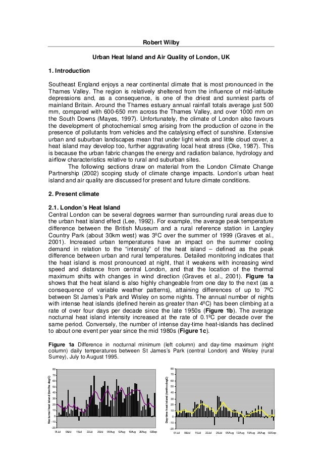 Robert Wilby Urban Heat Island and Air Quality of London, UK 1. Introduction Southeast England enjoys a near continental c...