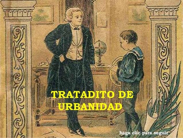 TRATADITO DE URBANIDAD  haga clic para seguir