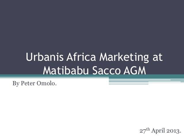 Urbanis africa marketing at matibabu sacco agm.