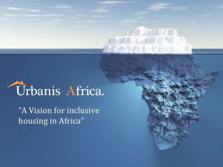"""A Vision for inclusivehousing in Africa"""