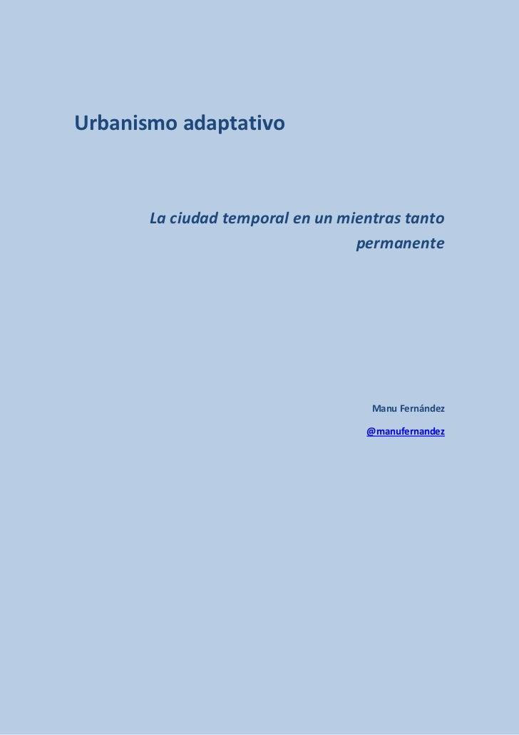 Urbanismo adaptativo. La ciudad temporal en un mientras tanto permanente v2