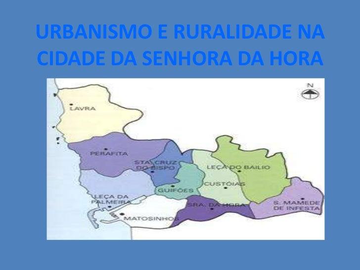 URBANISMO E RURALIDADE NA CIDADE DA SENHORA DA HORA<br />