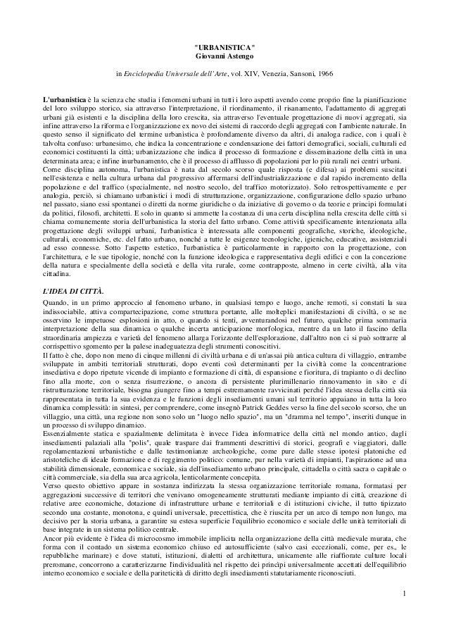 """1 """"URBANISTICA"""" Giovanni Astengo in Enciclopedia Universale dell'Arte, vol. XIV, Venezia, Sansoni, 1966 L'urbanistica è la..."""