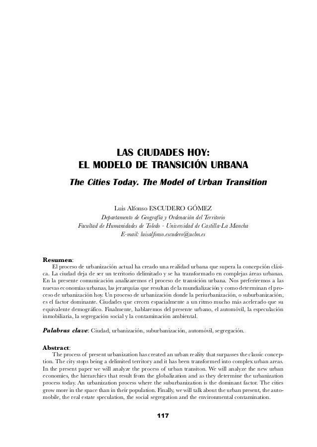 LAS CIUDADES HOY: EL MODELO DE TRANSICIÓN URBANA The Cities Today. The Model of Urban Transition Luis Alfonso ESCUDERO GÓM...