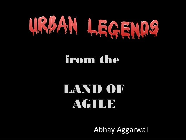 Urban legends from the land of Agile
