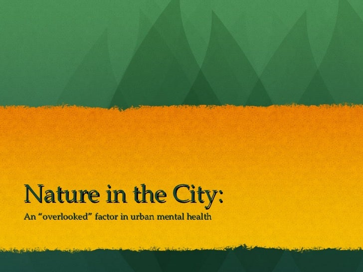 """Nature in the City:An """"overlooked"""" factor in urban mental health"""