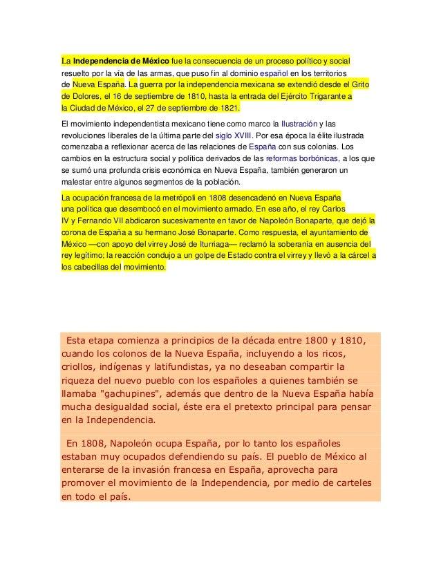 La Independencia de México fue la consecuencia de un proceso político y social resuelto por la vía de las armas, que puso ...