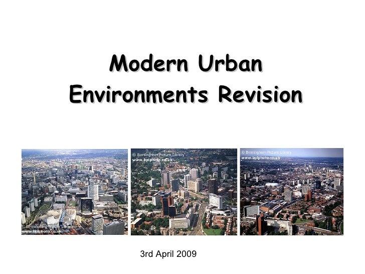 Modern Urban Environments Revision 3rd April 2009