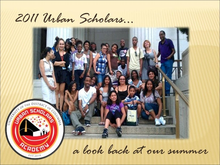 2011 Urban Scholars… a look back at our summer
