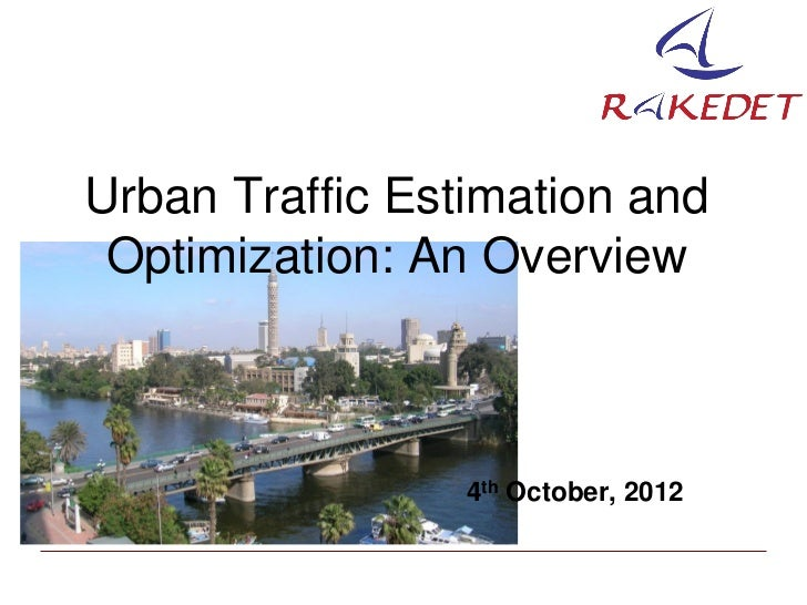 Urban Traffic Estimation and Optimization: An Overview                 4th October, 2012