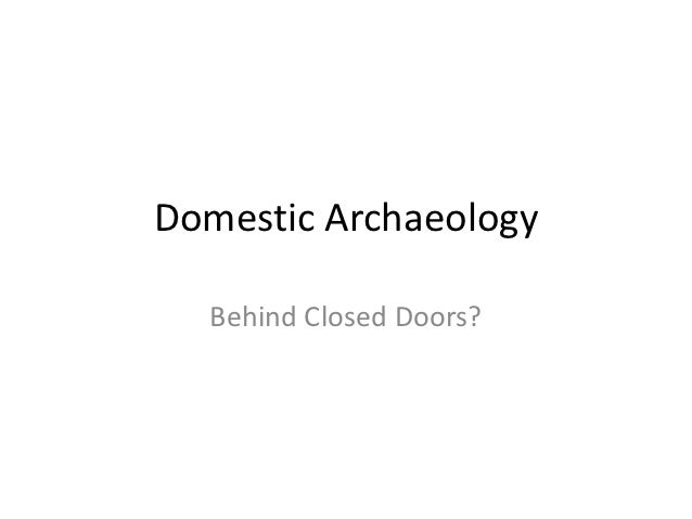 Urban archaeology session 8 - domestic archaeology