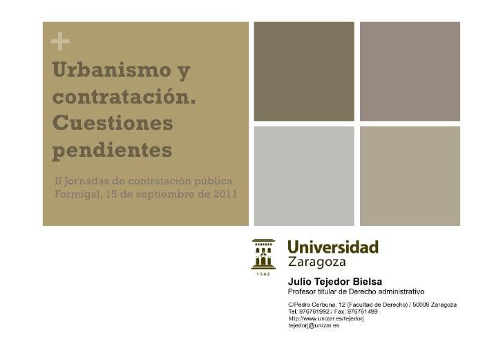 +Urbanismo ycontratación.CuestionespendientesII Jornadas de contratación públicaFormigal, 15 de septiembre de 2011