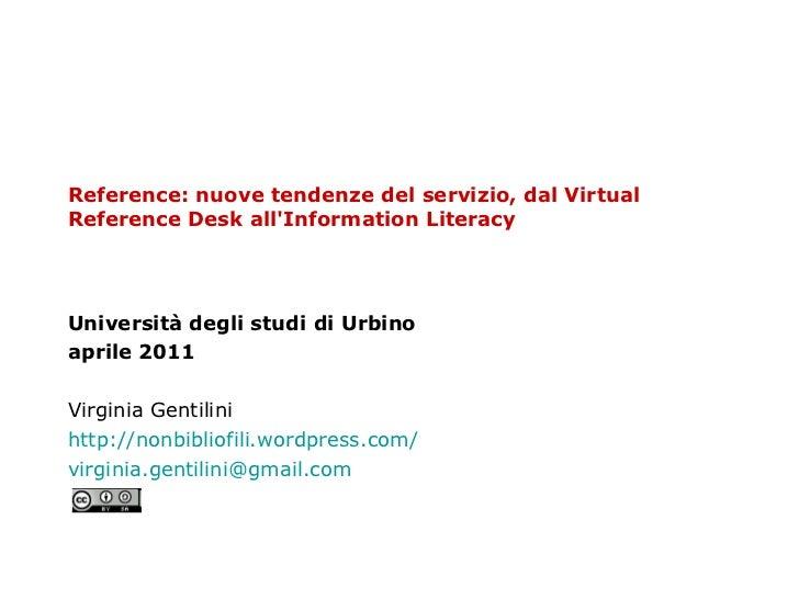 Reference: nuove tendenze del servizio, dal Virtual Reference Desk all'Information Literacy Università degli studi di Urbi...