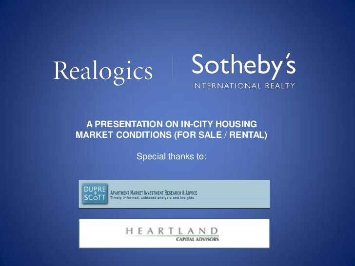 A PRESENTATION ON IN-CITY HOUSINGMARKET CONDITIONS (FOR SALE / RENTAL)           Special thanks to: