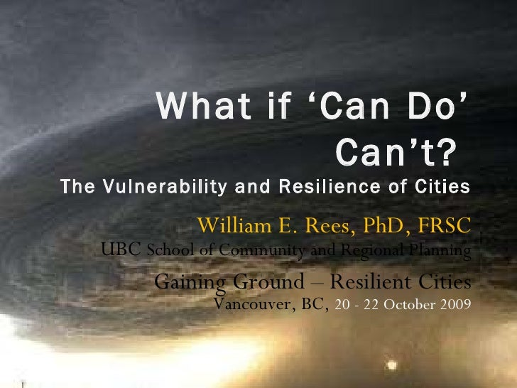 Bill Rees: The Vulnerability and Resilience of Cities