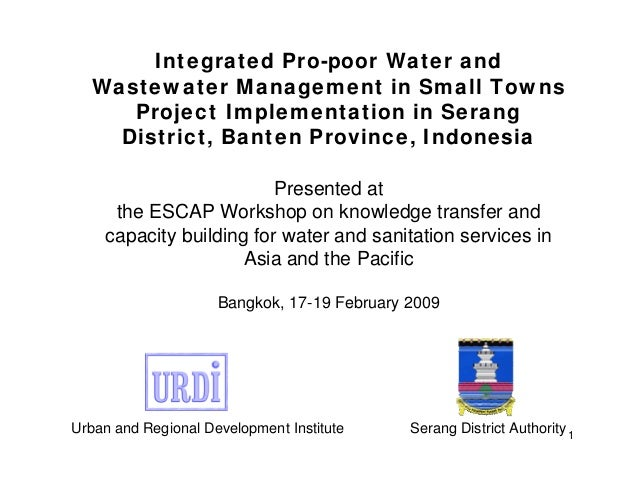 Integrated Pro-poor Water and Wastewater Management in Small Towns Project Implementation in Serang District, Banten Province, Indonesia