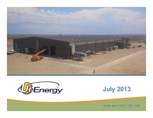 Ur-Energy July 2013 Corporate Presentation