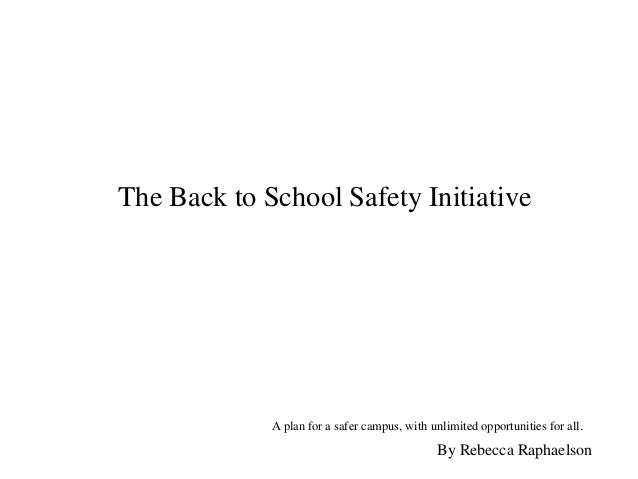 The Back to School Safety Initiative             A plan for a safer campus, with unlimited opportunities for all.         ...