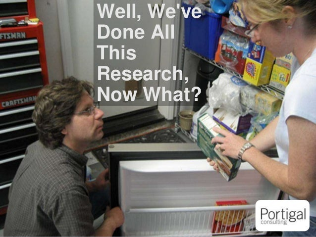 1 Well, We've Done All This Research, Now What?