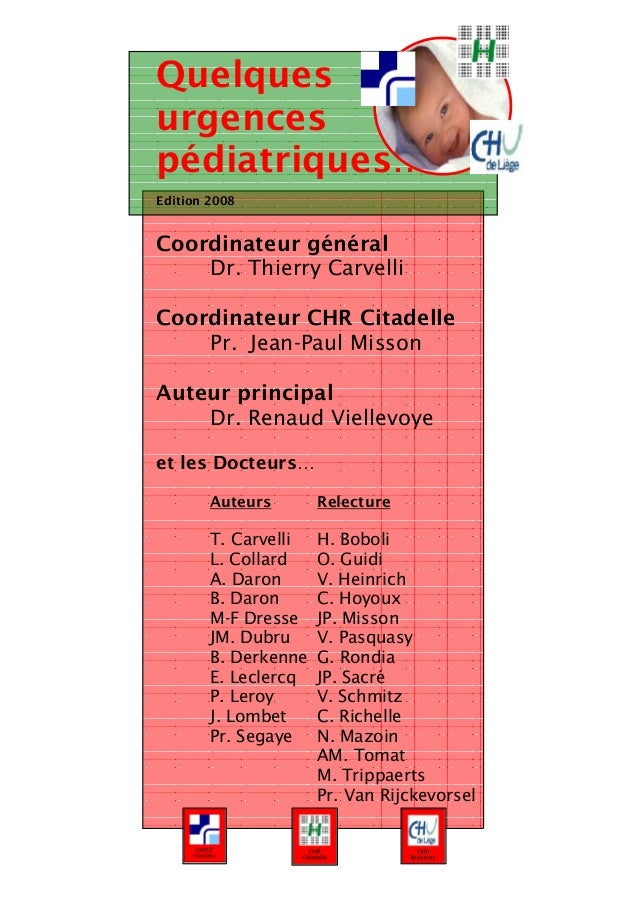 Quelques urgences pédiatriques… Edition 2008 Coordinateur général Dr. Thierry Carvelli Coordinateur CHR Citadelle Pr. Jean...