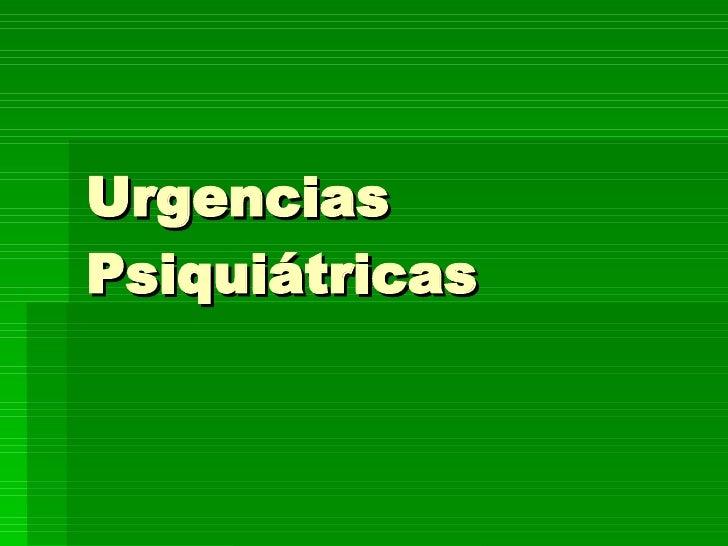 Urgencias Psiquiátricas