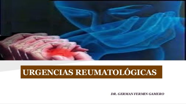 URGENCIAS REUMATOLÓGICAS DR. GERMAN FERMIN GAMERO