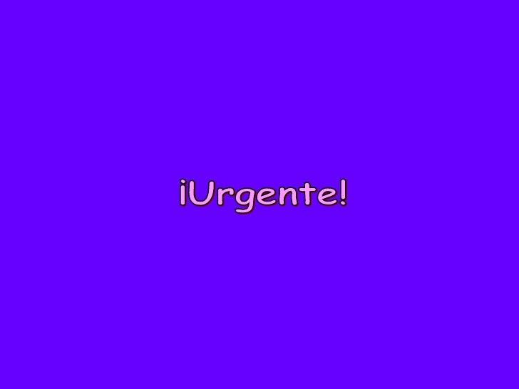 ¡Urgente!