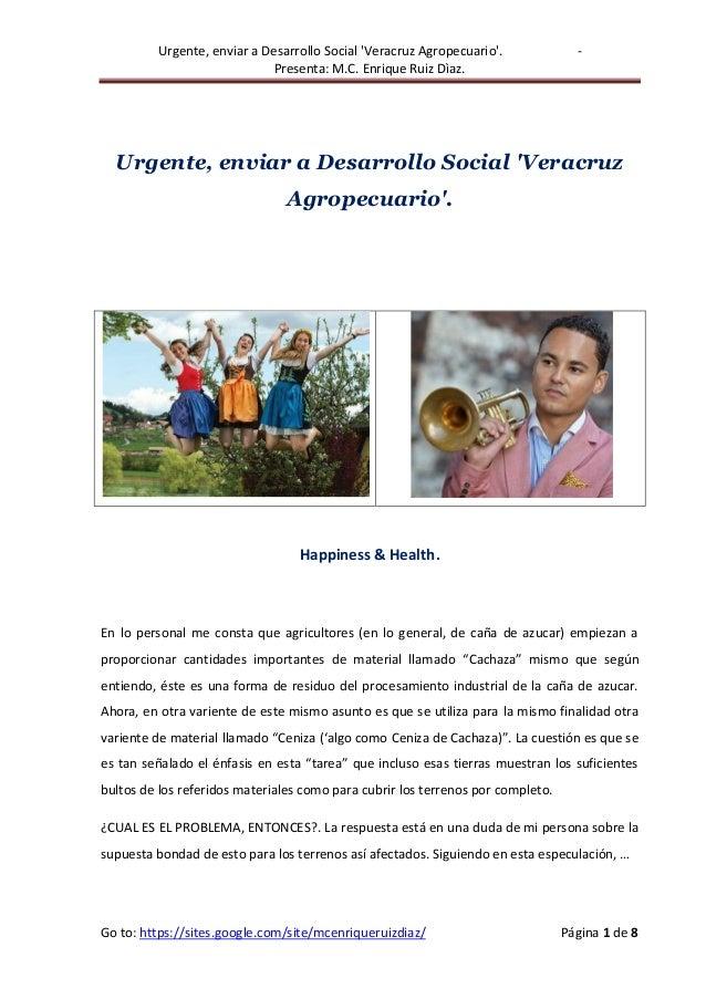 Urgente, enviar a Desarrollo Social 'Veracruz Agropecuario'. - Presenta: M.C. Enrique Ruiz Dìaz. Go to: https://sites.goog...