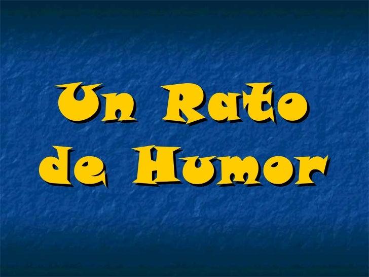 Un Rato de Humor