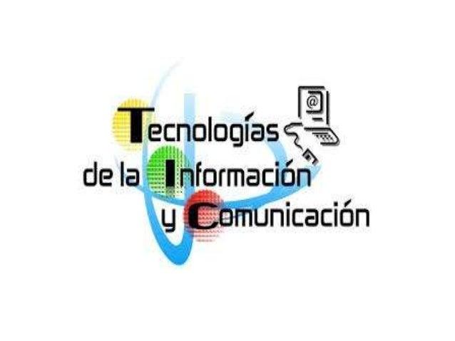 Tecnologías de la información y la comunicación (TIC) es un concepto que tiene dos significados. El término tecnologías de...