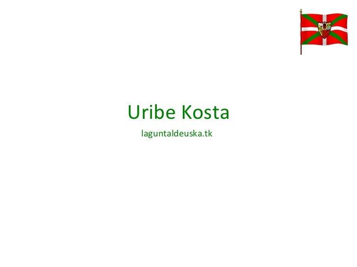 Uribe Kosta laguntaldeuska.tk