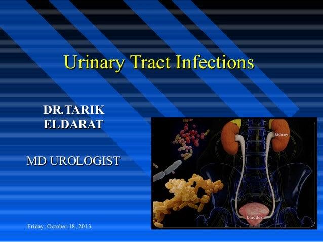 Urinary Tract Infections DR.TARIK ELDARAT MD UROLOGIST  Friday, October 18, 2013