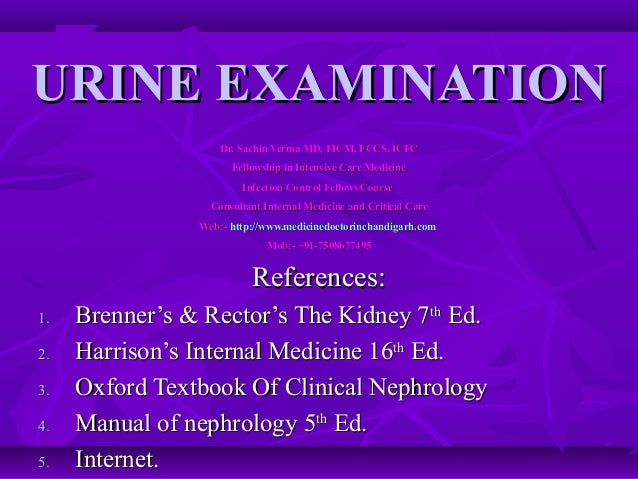 URINE EXAMINATION                    Dr. Sachin Verma MD, FICM, FCCS, ICFC                      Fellowship in Intensive Ca...