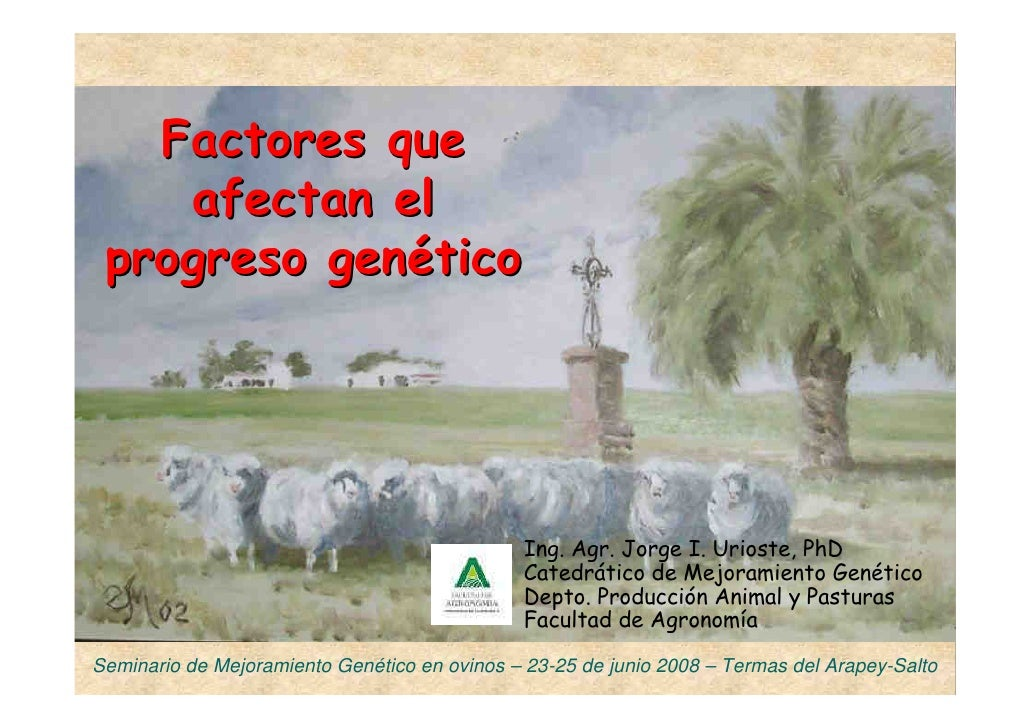 Factores que     afectan el  progreso genético                                                   Ing. Agr. Jorge I. Uriost...