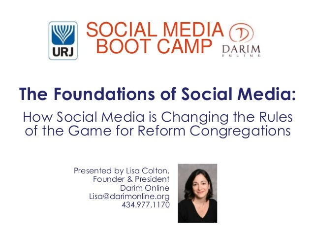 The Foundations of Social Media: How Social Media is Changing the Rules of the Game for Reform Congregations Presented by ...