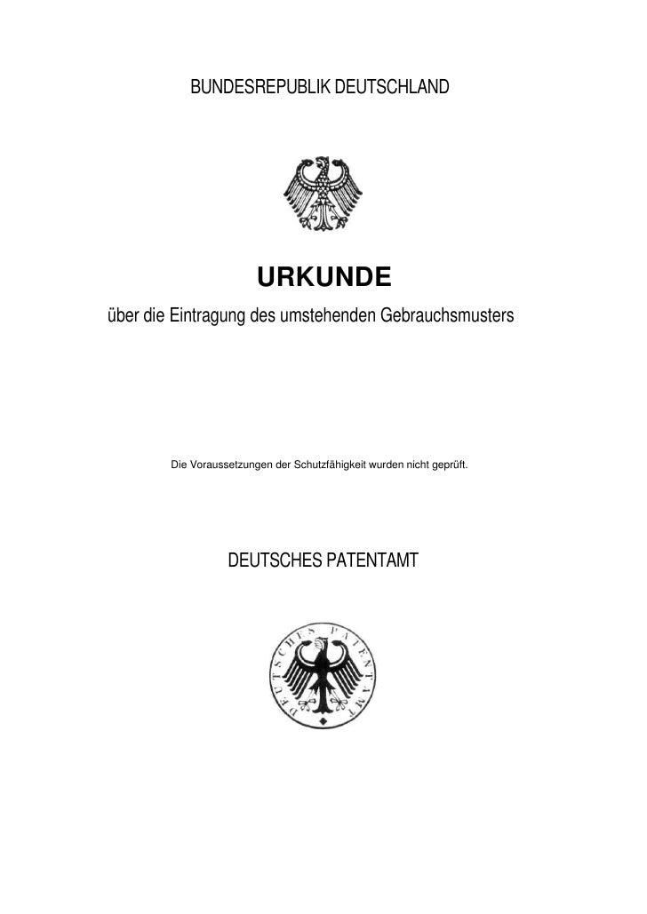 BUNDESREPUBLIK DEUTSCHLAND                              URKUNDE über die Eintragung des umstehenden Gebrauchsmusters      ...