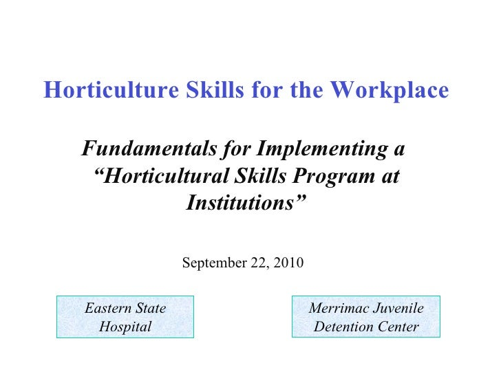 """Horticulture Skills for the Workplace   Fundamentals for Implementing a    """"Horticultural Skills Program at             In..."""