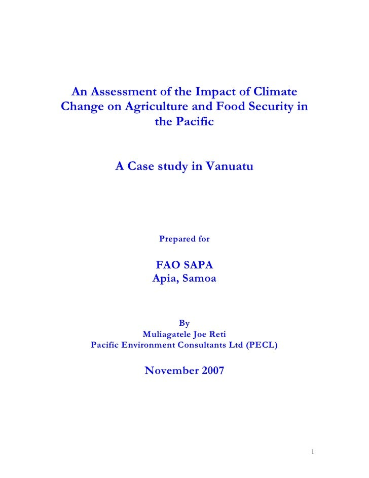 An Assessment of the Impact of ClimateChange on Agriculture and Food Security in               the Pacific          A Case...