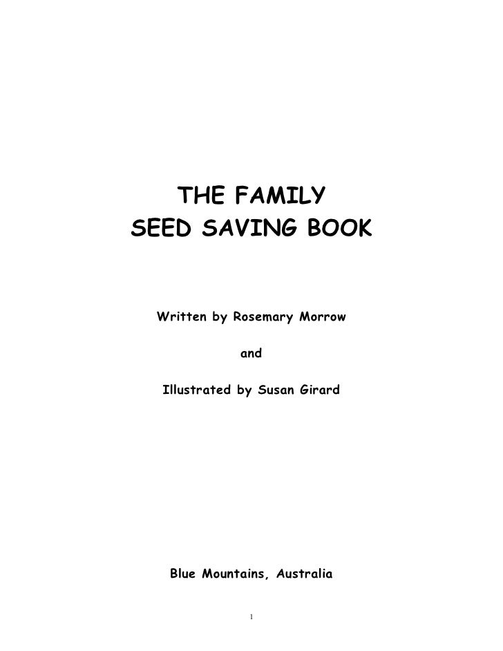 THE FAMILYSEED SAVING BOOK Written by Rosemary Morrow             and  Illustrated by Susan Girard   Blue Mountains, Austr...