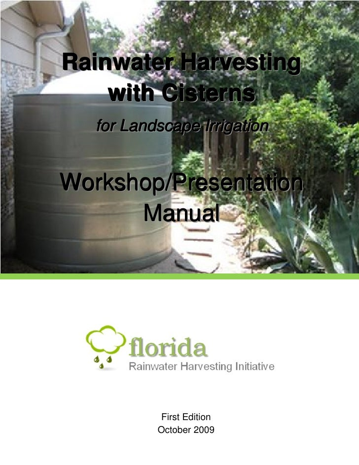 Rainwater Harvesting        with Cisterns       for Landscape Irrigation    Workshop/Presentation          Manual         ...