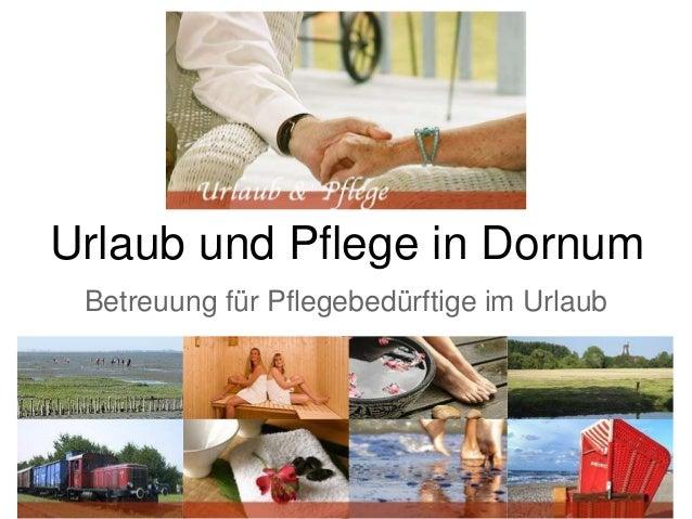 Urlaub und Pflege in Dornum Betreuung für Pflegebedürftige im Urlaub