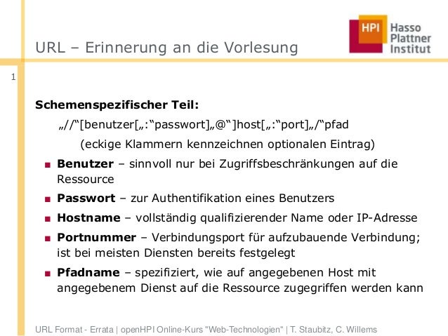 """1URL – Erinnerung an die VorlesungSchemenspezifischer Teil:""""//""""[benutzer["""":""""passwort]""""@""""]host["""":""""port]""""/""""pfad(eckige Klamm..."""