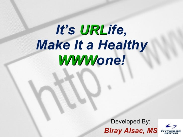 It's URLife, Make It A Healthy WWWone